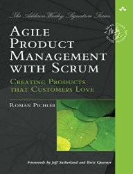 Agile Product Management with Scrum: Creating Products that Customers Love by Roman Pichler -- A must-read book for Product Managers   productmanagers.network