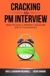 Cracking the PM Interview: How to Land a Product Manager Job in Technology by Gayle Laakmann McDowell & Jackie Bavaro -- A must-read book for Product Managers   productmanagers.network