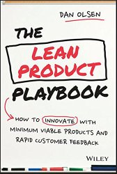The Lean Product Playbook: How to Innovate with Minimum Viable Products and Rapid Customer Feedback by Dan Olsen -- A must-read book for Product Managers   productmanagers.network