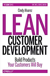 Lean Customer Development: Building Products Your Customers Will Buy by Cindy Alvarez -- A must-read book for Product Managers   productmanagers.network