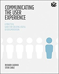 Communicating the User Experience by Richard Caddick & Steve Cable -- A must-read book for Product Managers   productmanagers.network