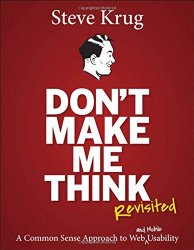 Don't Make Me Think, Revisited: A Common Sense Approach to Web Usability by Steve Krug -- A must-read book for Product Managers   productmanagers.network