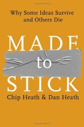 Made to Stick: Why Some Ideas Survive and Others Die by Chip Heath & Dan Heath -- A must-read book for Product Managers   productmanagers.network