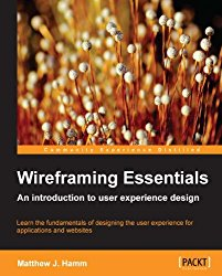 Wireframing Essentials by Matthew J. Hamm -- A must-read book for Product Managers   productmanagers.network