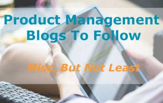 Product Management Blogs to Follow -- Miscellaneous But Not Least | productmanagers.network